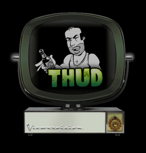 ARE YOU THUD ENOUGH?