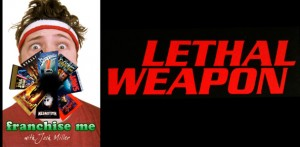 franchise-me-lethal weapon