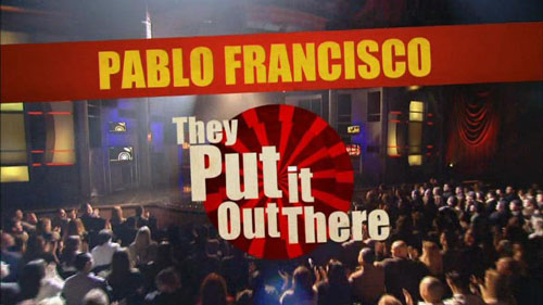 Pablo Francisco They Put it Out There
