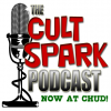 Cult Spark Podcast at CHUD