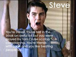 The Outsiders - Steve