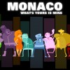 """Monaco: What's Yours Is Mine"""