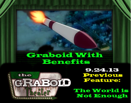 Graboid With Benefits - 9.24.13