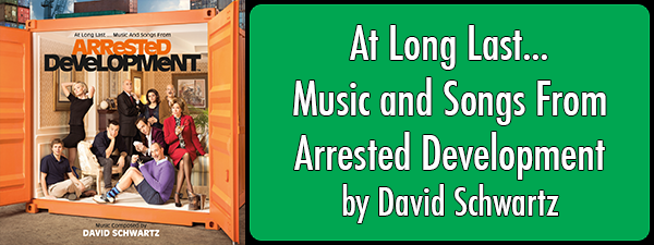 At Long Last... Music and Songs From Arrested Development by David Schwartz
