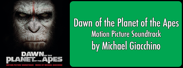 Dawn of the Planet of the Apes by Michael Giacchino